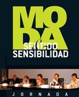 Jornada MODA SENTIDO & SENSIBILIDAD Organizada por el Centro Superior de Diseño de Moda de Madrid (CSDMM) y la Asociación Moda, Universidad y Empresa el 23 de octubre de 2010